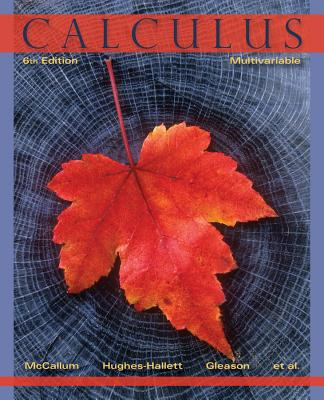 Calculus By McCallum, William G./ Hughes-Hallett, Deborah/ Gleason, Andrew M./ Lomen, David O./ Lovelock, David
